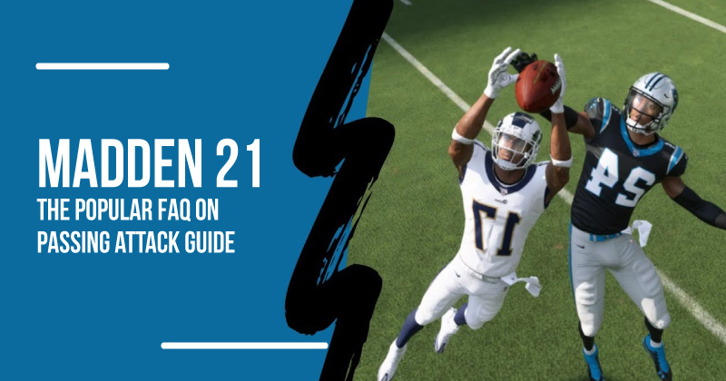 Madden 21: The popular FAQ on Passing attack guide