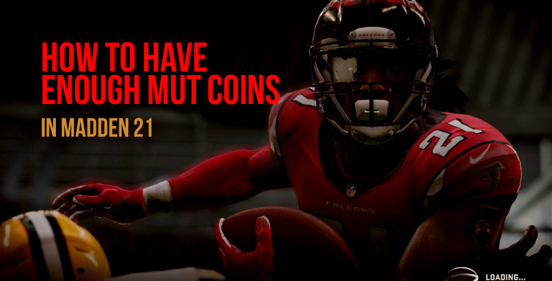 How to have enough MUT coins in Madden 21? - Blog View - رأيك مهم