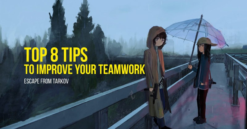 Top 8 Tips to Improve Your Teamwork in Escape from Tarkov | by Numbs_Syun | Apr, 2021 | Medium